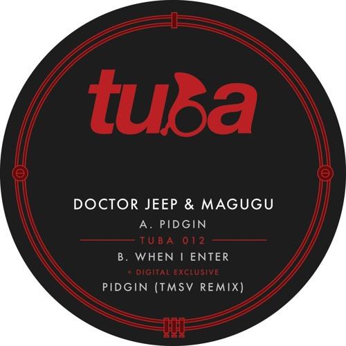 Doctor Jeep & Magugu - Pidgin EP [TUBA]