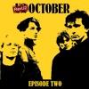 Episode 2: October