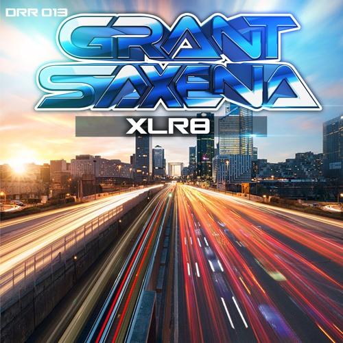 Grant Saxena - XLR8 (Preview Mix)