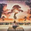 Feel Good (So DC Bootleg)- Illenium, Gryffin [feat. Daya]