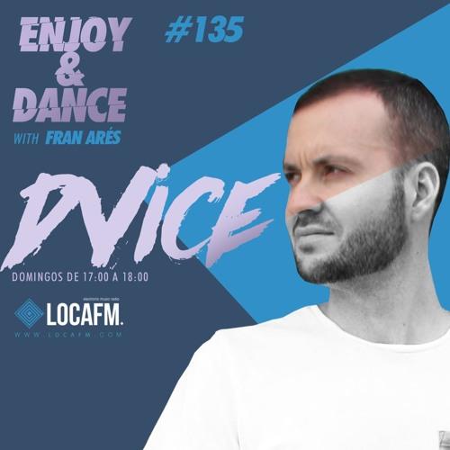 DVICE - ENJOY & DANCE Guestmix - LOCA FM 11-06-2017