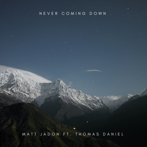 Never Coming Down ft. Thomas Daniel