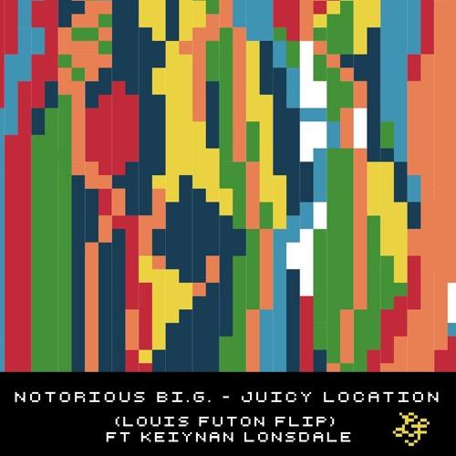 Notorious B.I.G. - Juicy Location (Louis Futon Flip) Ft. Keiynan Lonsdale