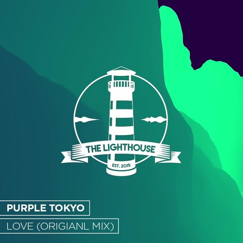 Purple Tokyo - Love (Origianl Mix)[Free Download]