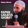 Mutiara Hikmah - Kapan Lailatul Qadar? - Ustadz Dr. Syafiq Riza Basalamah, MA..mp3