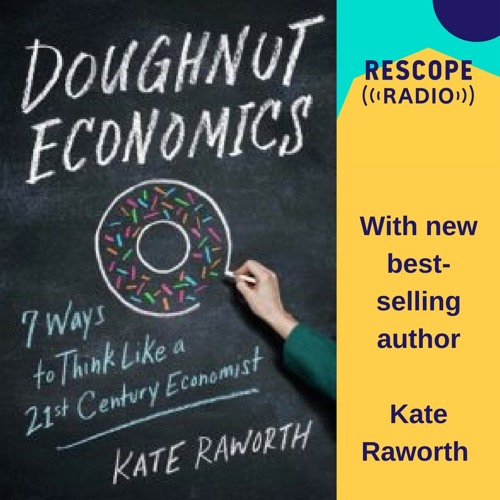 #003 Doughnut Economics: A conversation with Kate Raworth, systems thinker & new best-selling author