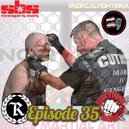 Episode 35: @norcalfightmma Podcast Featuring Mark Laws