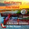 Good Morning Fire Island