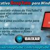 Baixe o Aplicativo SnapTube Para Windows PC