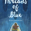 Threads of Blue by Suzanne LaFleur, read by Christy Carlson Romano