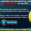 Como Baixar O Aplicativo De Download De Vídeo Do YouTube SnapTube No Seu PC