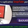 Como Baixar o Aplicativo SnapTube Para PC