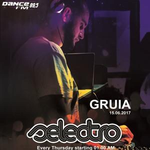 Gruia - Selectro [Dance FM][15.06.2017]