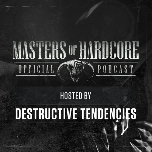 Destructive Tendencies - Masters of Hardcore Podcast 202 (2019)