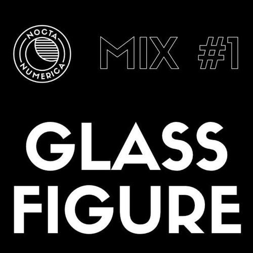 Nocta Numerica Mix #1 / Glass Figure (Nocta Numerica / Zone)