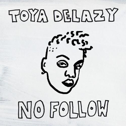 Image result for Toya Delazy – No Follow