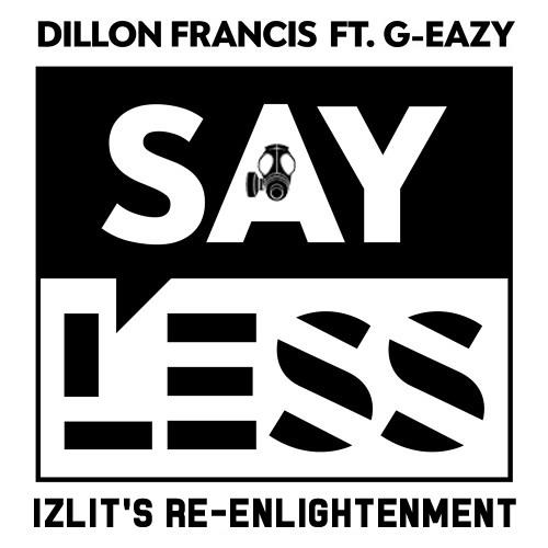 Say Less (Izlit's Enlightenment)