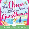 The Once in a Blue Moon Guesthouse, By Cressida McLaughlin, Read by Emma Tate