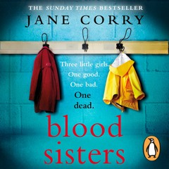 Blood Sisters by Jane Corry (Audiobook Extract) Read by Emilia Fox and Zoe Thorne