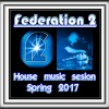 Federation 2 dj - in sesion house music spring 2017