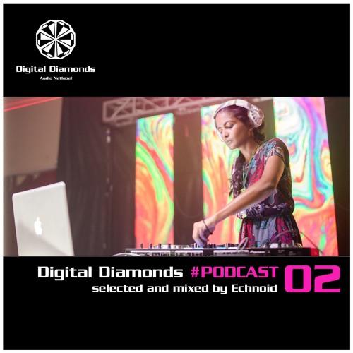 Digital Diamonds #PODCAST 02 by Echnoid
