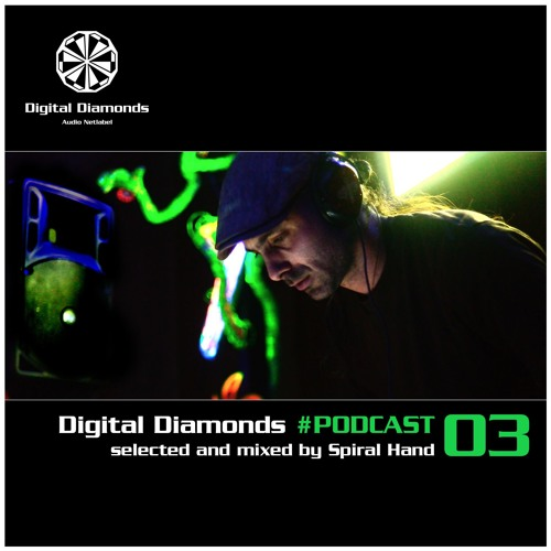 Digital Diamonds #PODCAST 03 by Spiral Hand
