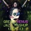 Roland Winchester&LadyGaga | Green&Venus | Jazz Mashup Remix