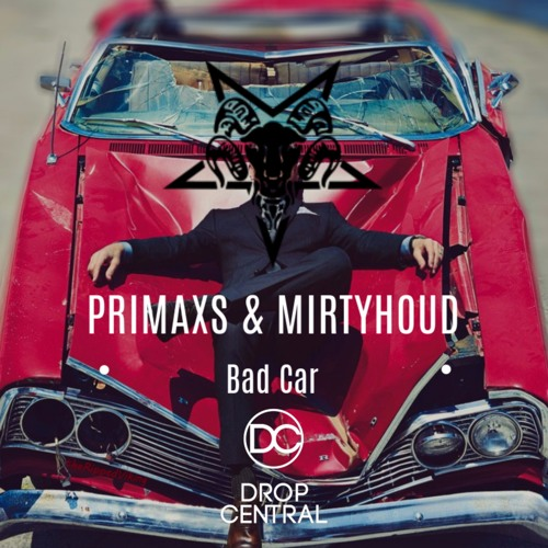 PRIMAXS x Mirtyhoud - Bad Car