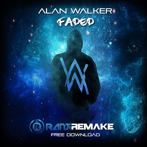 Alan Walker - Faded( Ranji Remake) Free Download