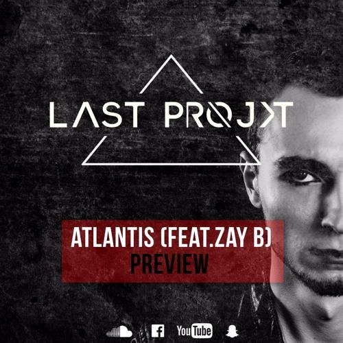 [PREVIEW] - The Last Projkt - Atlantis (Feat. Zay B)