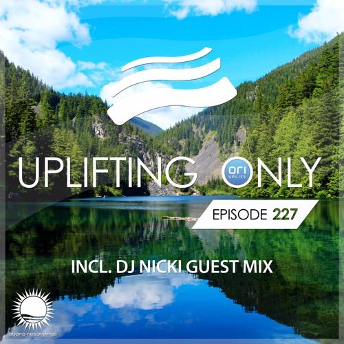 Uplifting Only 227 (incl. DJ Nicki Guestmix) (June 15, 2017)
