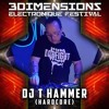 3 Dimensions Electronik Festival Promo Mix By DJ T HAMMER