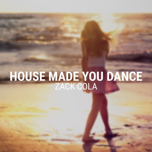 House Made You Dance (Original Mix) - Zack Cola
