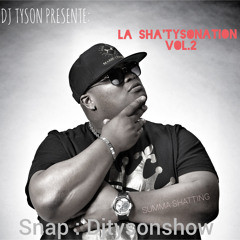 DJ TYSON - LA SHA'TYSONATiON VOL.2 {EDITION SUMMA SHATTING}