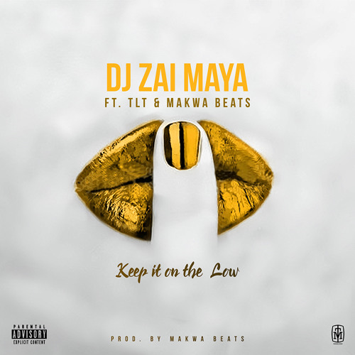 DJ Zai Maya - Keep It On The Low