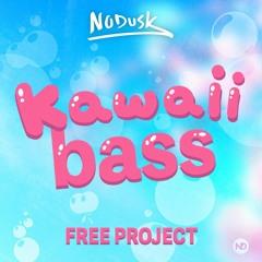 KAWAII BASS (Free Sample Pack + Project)