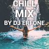 DJ Erfone - The best chill mix of 2017