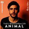 Alvaro Soler - Animal (Toob's Moombahbaas Edit)(FREE DOWNLOAD)