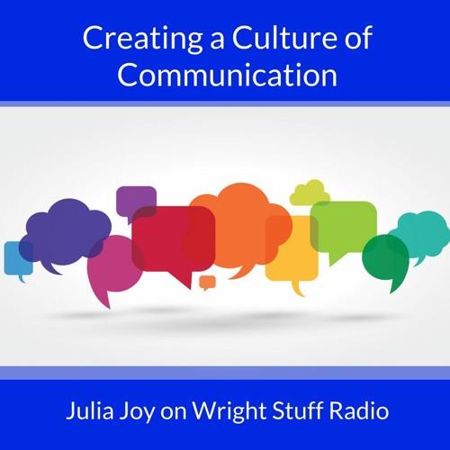 Wright Stuff Radio: Creating a Culture of Communication with Julia Joy