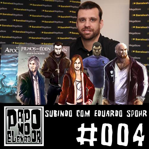 Papo no Elevador #004 - SUBINDO COM EDUARDO SPOHR