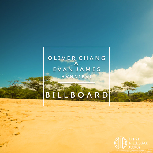Oliver Chang & Evan James - Billboard ft. HVNNIBVL