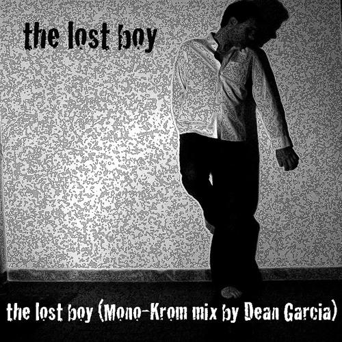 the lost boy (Mono-Krom Mix by Dean Garcia)