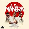 A Mi Manera Remix - Lito Kirino Ft Juhn El All Star & Fuego