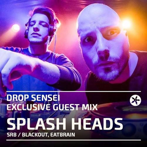 Splash Heads - Drop Sensei Exclusive Mix