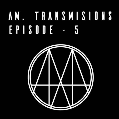 am.transmissions - episode 5