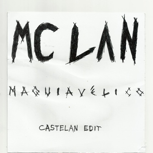 MC Lan - Maquiavélico (Castelan Edit)