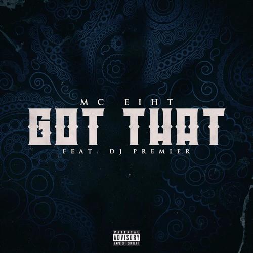 MC Eiht f/ DJ Premier 'Got That' (Produced by Brenk Sinatra)