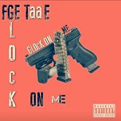 FGE Taae - Glock on me
