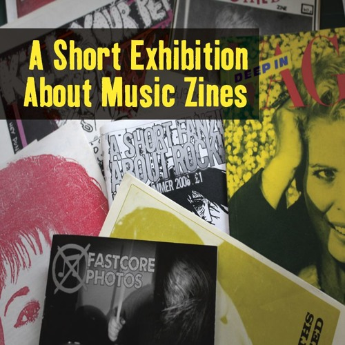 A Short Exhibition About Music Zines
