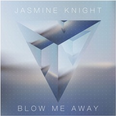 Jasmine Knight - Blow Me Away (Radio Edit)